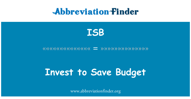 ISB: Invest to Save Budget