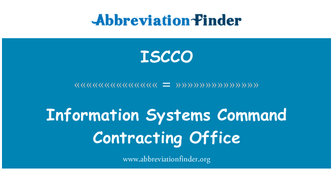 ISCCO: Information Systems Command Contracting Office