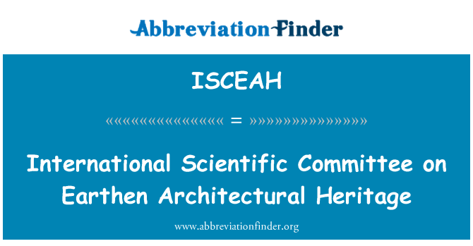 ISCEAH: International Scientific Committee on Earthen Architectural Heritage