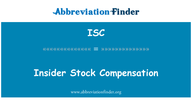 ISC: Insider Stock Compensation