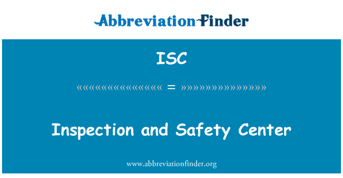 ISC: Inspection and Safety Center