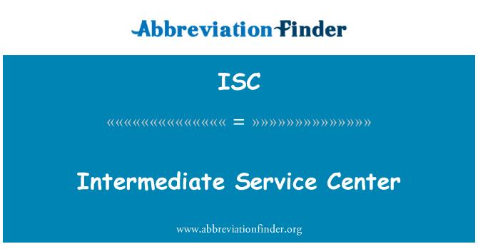 ISC: Intermediate Service Center