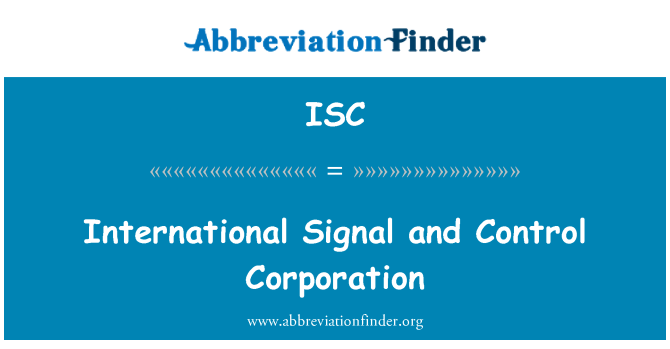 ISC: International Signal and Control Corporation