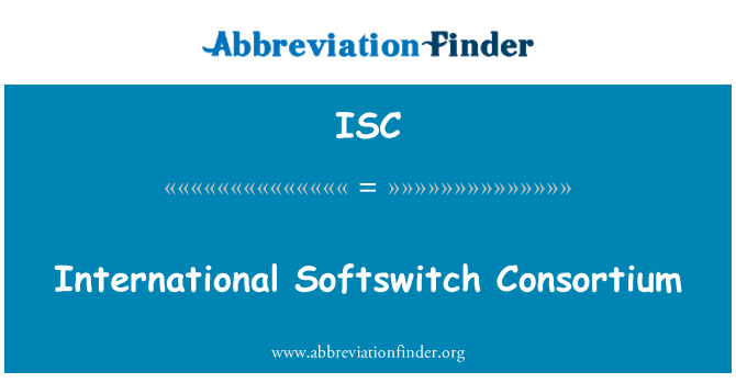 ISC: International Softswitch Consortium
