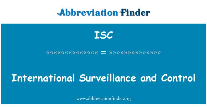 ISC: International Surveillance and Control