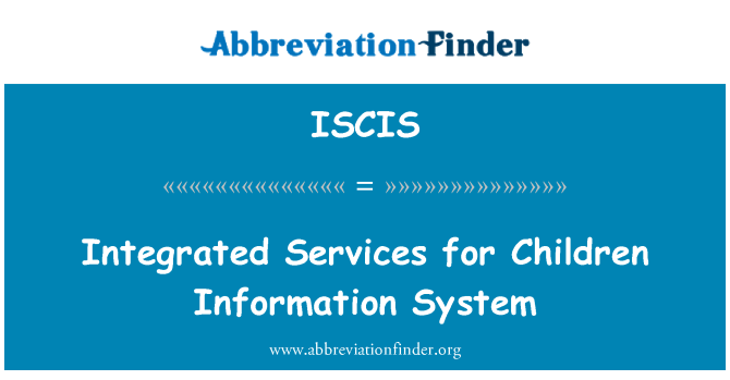 ISCIS: Integrated Services for Children Information System