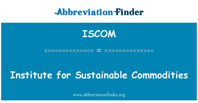 ISCOM: Institute for Sustainable Commodities