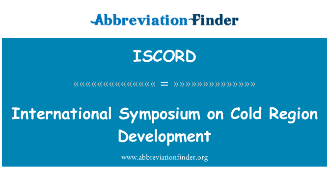 ISCORD: International Symposium on Cold Region Development