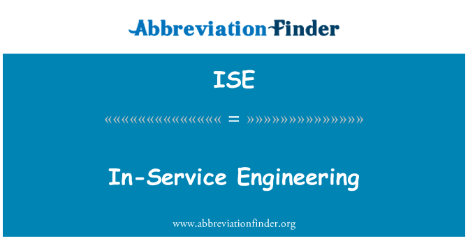 ISE: In-Service Engineering