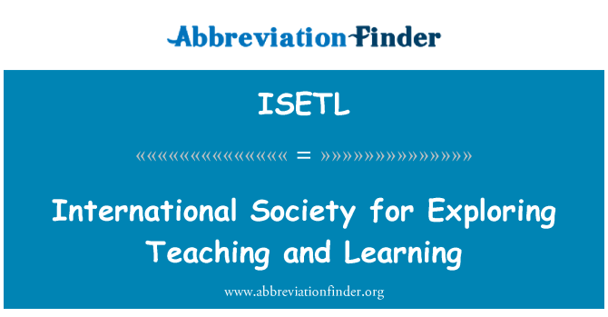 ISETL: International Society for Exploring Teaching and Learning