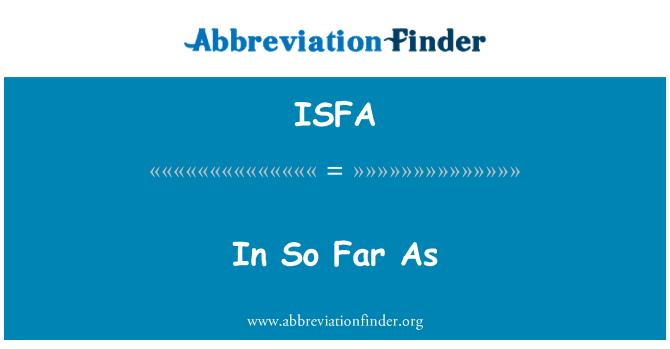 ISFA: In So Far As