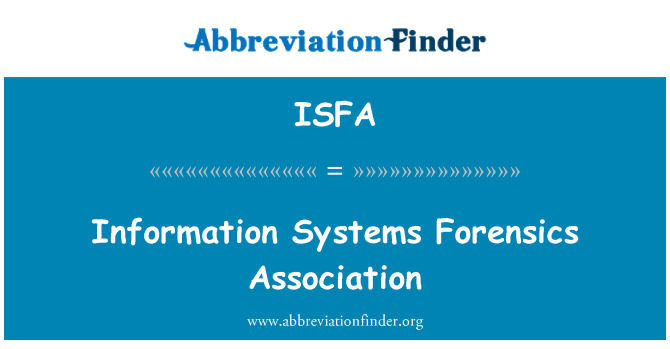 ISFA: Information Systems Forensics Association
