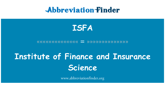 ISFA: Institute of Finance and Insurance Science
