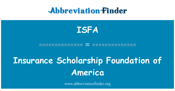 ISFA: Insurance Scholarship Foundation of America