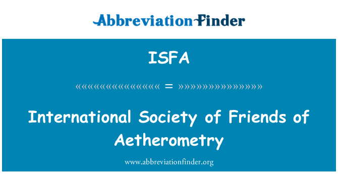ISFA: International Society of Friends of Aetherometry
