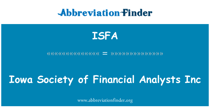 ISFA: Iowa Society of Financial Analysts Inc
