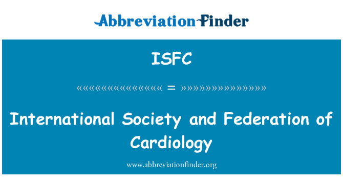 ISFC: International Society and Federation of Cardiology