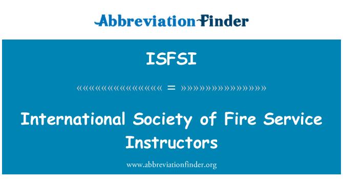 ISFSI: International Society of Fire Service Instructors