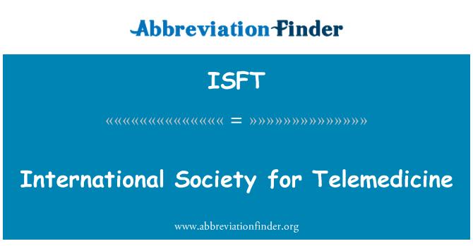 ISFT: International Society for Telemedicine