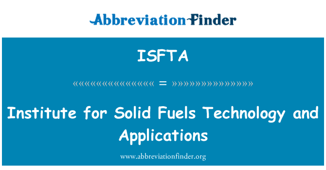 ISFTA: Institute for Solid Fuels Technology and Applications