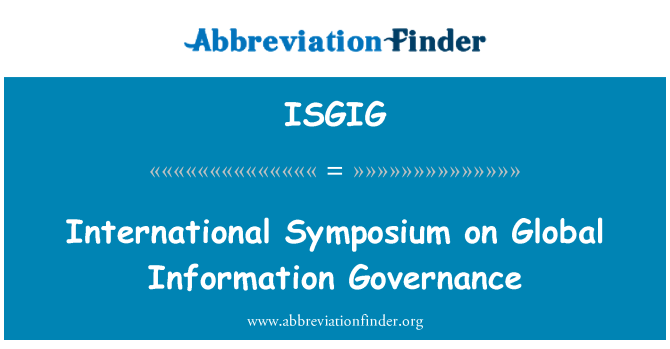 ISGIG: International Symposium on Global Information Governance
