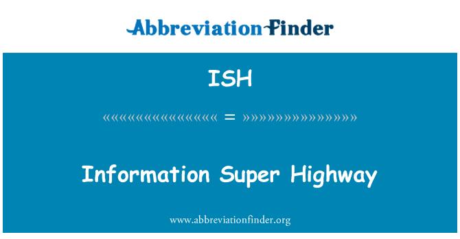 ISH: Information Super Highway