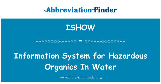 ISHOW: Information System for Hazardous Organics In Water