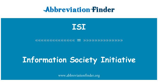 ISI: Information Society Initiative