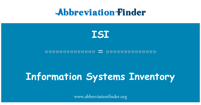 ISI: Information Systems Inventory