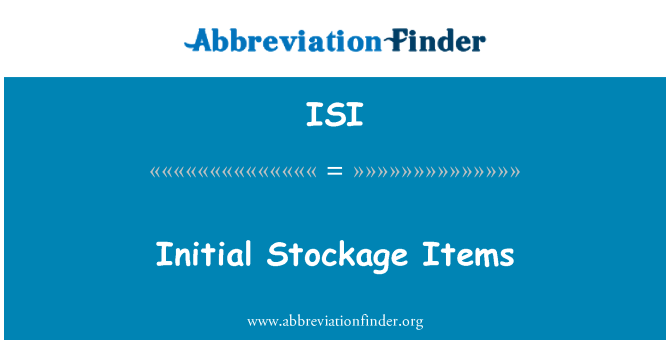 ISI: Initial Stockage Items
