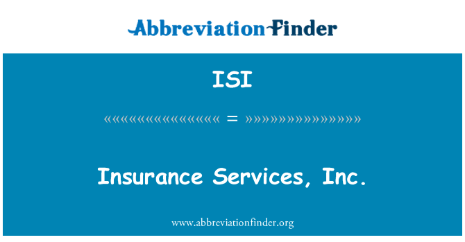ISI: Insurance Services, Inc.