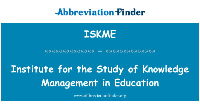 ISKME: Institute for the Study of Knowledge Management in Education