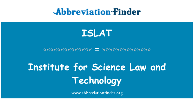 ISLAT: Institute for Science Law and Technology