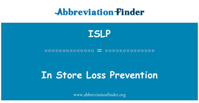ISLP: In Store Loss Prevention