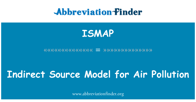 ISMAP: Indirect Source Model for Air Pollution