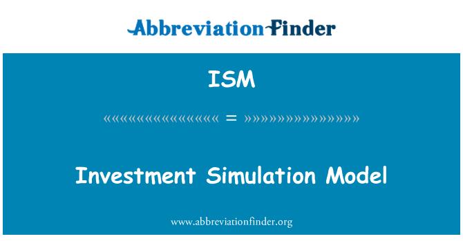 ISM: Investment Simulation Model