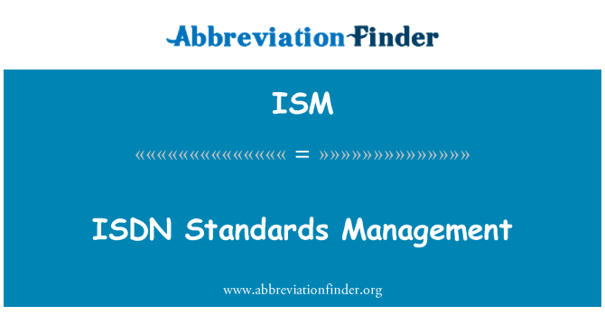 ISM: ISDN Standards Management