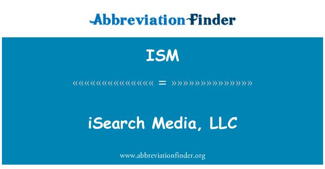 ISM: iSearch Media, LLC