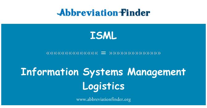 ISML: Information Systems Management Logistics