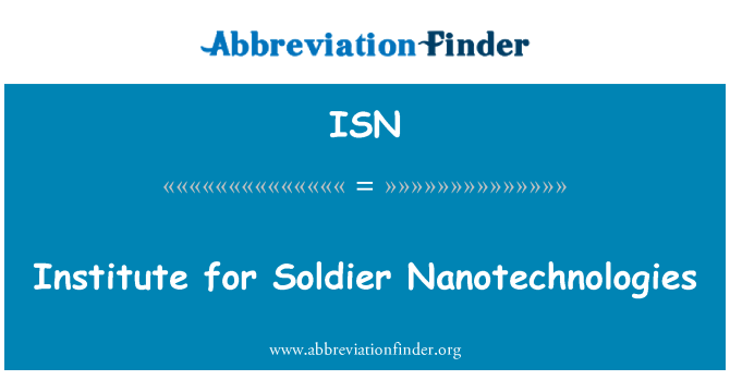 ISN: Institute for Soldier Nanotechnologies