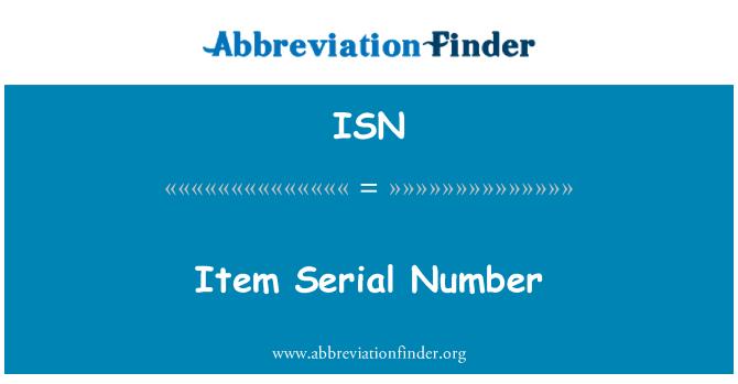 ISN: Item Serial Number
