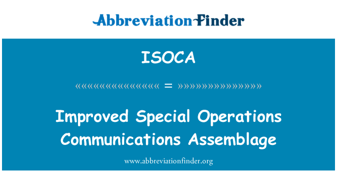 ISOCA: Improved Special Operations Communications Assemblage