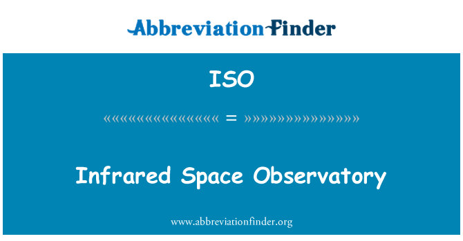 ISO: Infrared Space Observatory
