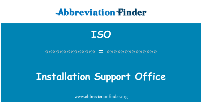 ISO: Installation Support Office