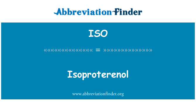 ISO: Isoproterenol