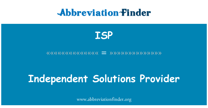 ISP: Independent Solutions Provider