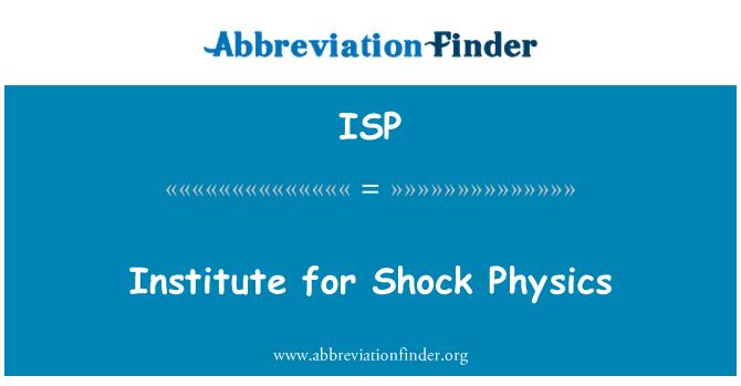 ISP: Institute for Shock Physics