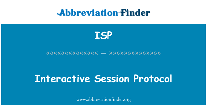 ISP: Interactive Session Protocol