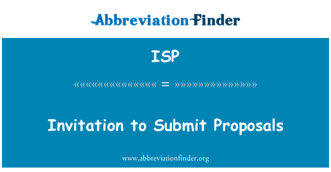ISP: Invitation to Submit Proposals