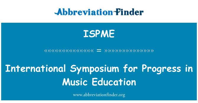 ISPME: International Symposium for Progress in Music Education